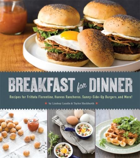 Breakfast for Dinner: Recipes